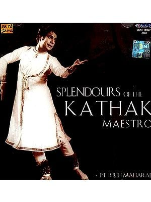 Splendours of the Kathak Maestro Birju Maharaj (Audio CD)