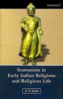 Sramanism in Early Indian Religions and Religious Life