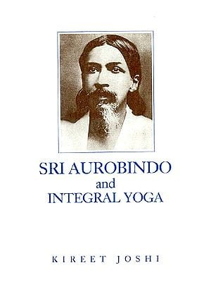 Sri Aurobindo and Integral Yoga