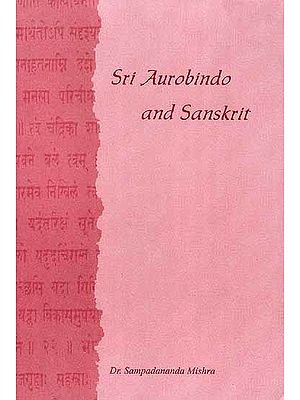 Sri Aurobindo and Sanskrit