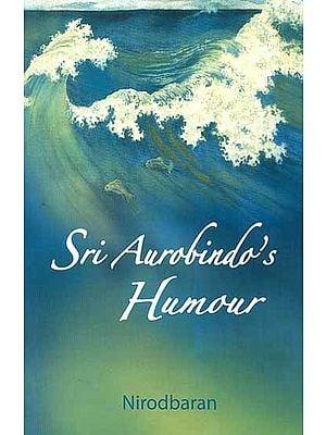 Sri Aurobindo's Humour
