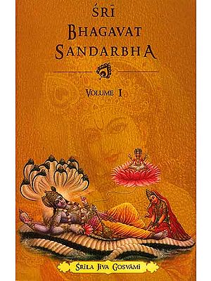 Sri Bhagavat Sandarbha (Volume I)