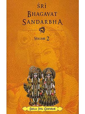 Sri Bhagavat Sandarbha (Volume II)
