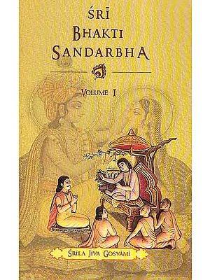 Sri Bhakti Sandarbha (Volume-1)