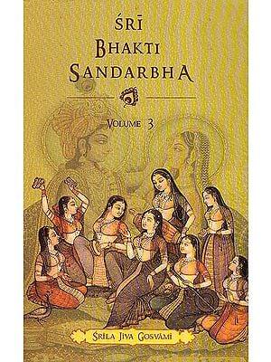 Sri Bhakti Sandarbha (Volume-3)