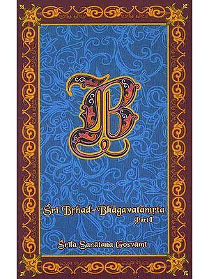 Sri Brhad-Bhagavatamrta: Srila Sanatana Gosvami (Part I)
