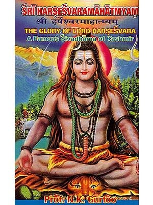 Sri Harsesvaramahatmyam - The Glory of Lord Haresvara: A Famous Sivadhama of Kashmir