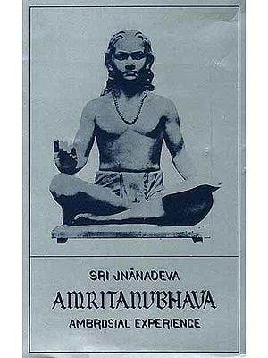 Sri Jnanadeva's Amrtanubhava with Cangadeva Pasasti