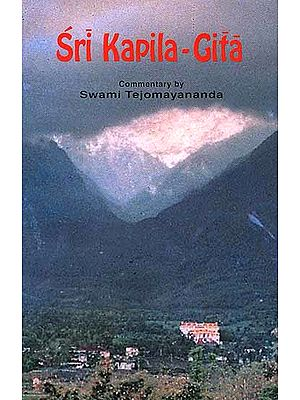 Sri Kapila-Gita (Sanskrit Text, Transliteration, Word-for-Word-Meaning, English Translation and Commentary)