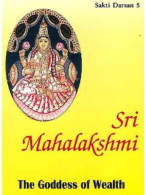 Sri Mahalakshmi : The Goddess of Wealth