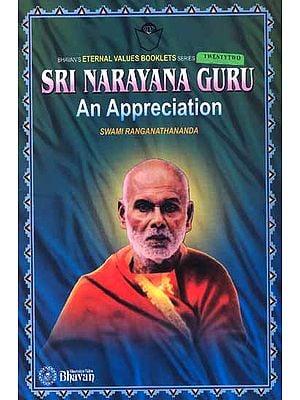 Sri Narayan Guru: An Appreciation