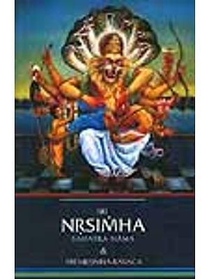 Sri Nrsimha (Narasimha) Sahasra Nama and Sri Nrsimha-Kavaca