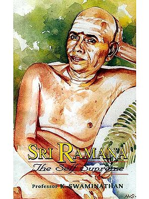 Sri Ramana, The Self Supreme