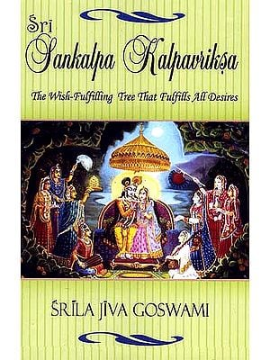 Sri Sankalpa Kalpavriksa of Srila Jiva Goswami (The Wish-Fulfilling Tree That Fulfills All Desires)