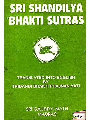 SRI SHANDILYA BHAKTI SUTRAS (An Old and Rare Book)