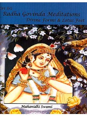 Sri Sri Radha Govinda Meditations Divine Forms and Lotus Feet