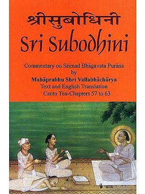 Sri Subodhini Commentary on Srimad Bhagavata Purana by Mahaprabhu Shri Vallabhacharya Canto: Ten-Chapters 57 to 63 (Volume 11)