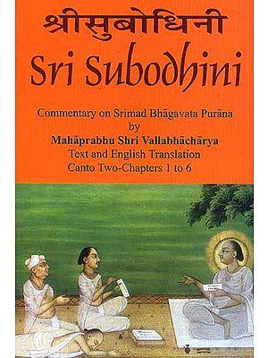 Sri Subodhini Commentary on Srimad Bhagavata Purana by Mahaprabhu Shri Vallabhacharya  Canto: Two-Chapters 1 to 6 (Volume 19)