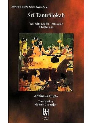 Sri Tantralokah Chapter One  - Volume I ((Sanskrit Text, Transliteration, English Translation and Notes))