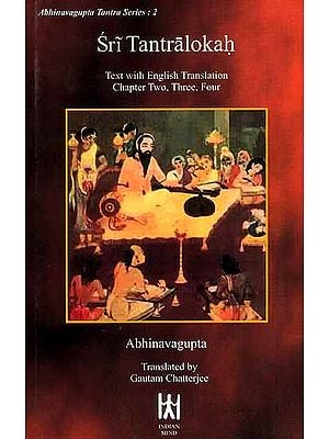 Sri Tantralokah - Volume II (Sanskrit Text with English Translation, Transliteration of Chapter Two, Three, Four)