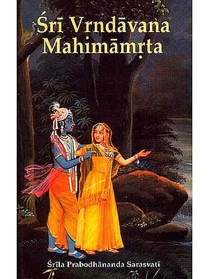Sri Vrndavana- Mahimamrta (The Nectarean Glories of Sri Vrndavana)