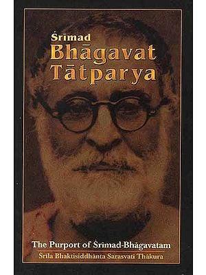 Srimad Bhagavat Tatparya (The Purport of Srimad Bhagavatam)
