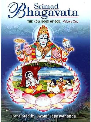 Srimad Bhagavata: The Holy Book of God - Volume One (Skandhas I-IV)