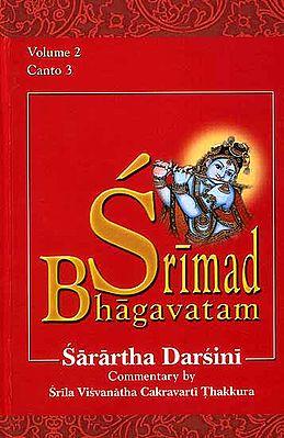 Srimad Bhagavatam : Canto III With the Commentary Sarartha Darsini by Srila Visvanatha Cakravarti Thakura (Vol. 2) (Transliteration and English Translation)