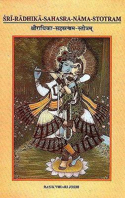 Sri-Radhika-Sahasra-Nama-Stotram: Thousand Names of Radhika (2 Volumes) ((Original Text, Transliteration and Translation))
