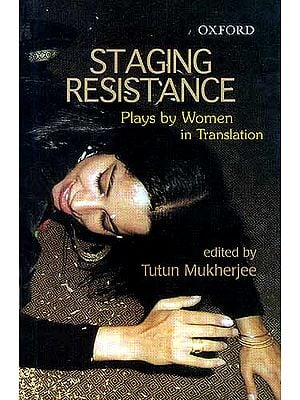 STAGING RESISTANCE: Plays By Women In Translation