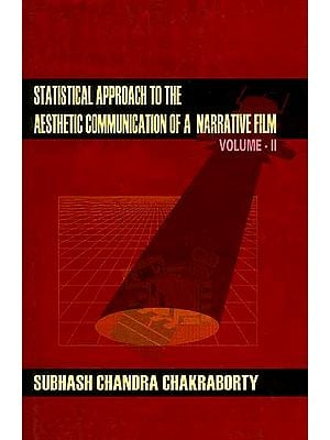 Statistical Approach to The Aesthetic Communication of a Narrative Film (Volume -II)