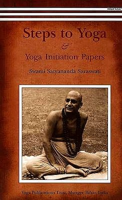 Steps to Yoga and Yoga Initiation Papers (Letters to Vishwaprem and Satyabrat)