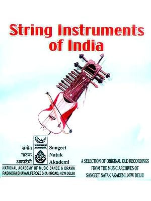 String Instruments of India (A Selection of Original Old Recordings From The Music Archieves Of Sangeet Natak Akademi, New Delhi) (Audio CD)