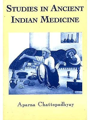 Studies in Ancient Indian Medicine (Post-Doctoral Research papers published in Journals)