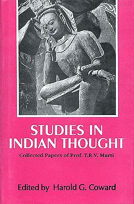 Studies in Indian Thought Collected Papers of Prof. T.R.V. Murti