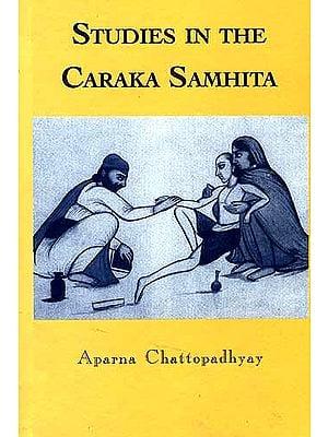 STUDIES IN THE CARAKA SAMHITA