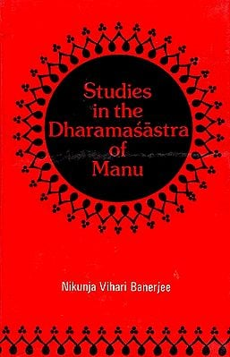 Studies in the Dharamasastra of Manu