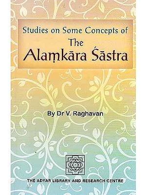 Studies on Some Concepts of The Alamkara Sastra