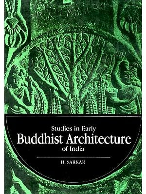 Study in Early BUDDHIST ARCHITECTURE of India