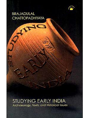 Studying Early India (Archaeology, Texts, and Historical Issues)