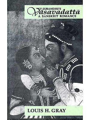Subandhu's Vasavadatta A Sanskrit Romance