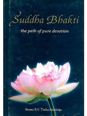 Suddha Bhakti (The path of pure devotion)