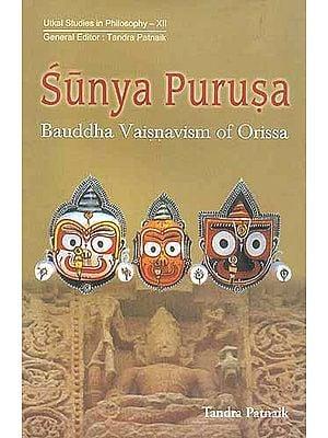SUNYA PURUSA Bauddha Vaisnavism of Orissa