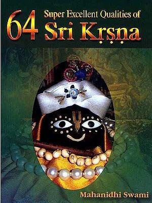 64 Super Excellent Qualities of Sri Krsna
