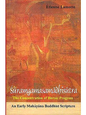 Suramgamasamadhisutra: The Concentration of Heroic Progress (An Early Mahayana Buddhist Scripture)