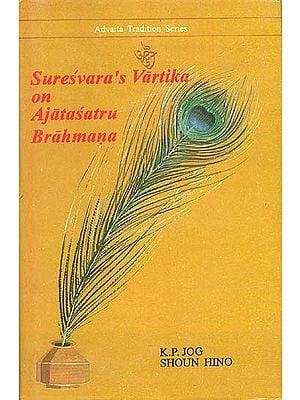 Suresvara's Vartika on Ajatasatru Brahmana