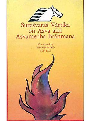 Suresvara's Vartika on Asva and Asvamedha Brahmana