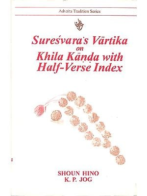 Suresvara's Vartika on Khila Kanda with Half-Verse Index (2 Books)