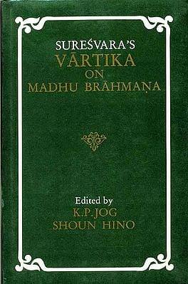 Suresvara's Vartika on Madhu Brahmana