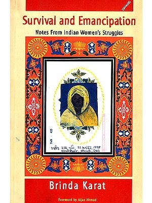 Survival and Emancipation (Notes From Indian Women's Struggles)